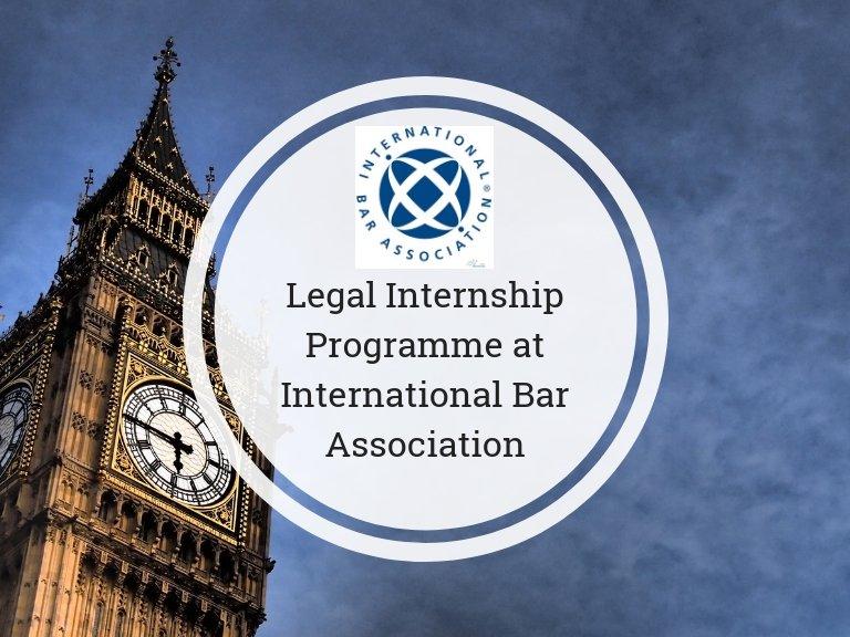 International Bar Association (IBA) Legal Internship Programme in London and Hague