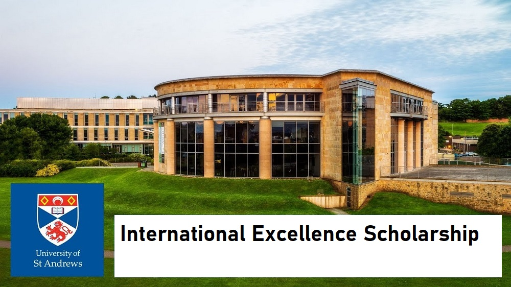 International Excellence Scholarship at University of Andrews in Scotland